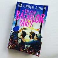 Belated Bachelor Party ~by Ravinder Singh (Book Review)